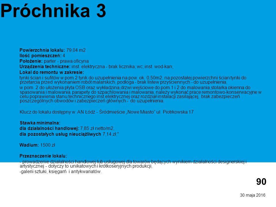 30 maja 2016 90 Próchnika 3 Powierzchnia lokalu: 79,04 m2 Ilość pomieszczeń: 4 Położenie: parter - prawa oficyna Urządzenia techniczne: inst.
