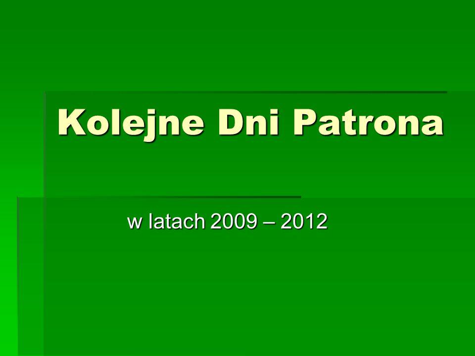 Kolejne Dni Patrona w latach 2009 – 2012
