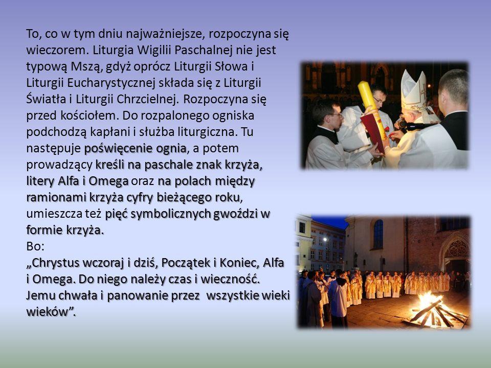 To, co w tym dniu najważniejsze, rozpoczyna się wieczorem. Liturgia Wigilii Paschalnej nie jest typową Mszą, gdyż oprócz Liturgii Słowa i Liturgii Euc