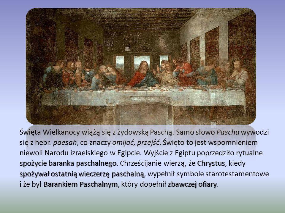 Święta Wielkanocy wiążą się z żydowską Paschą. Samo słowo Pascha wywodzi się z hebr. paesah, co znaczy omijać, przejść. Święto to jest wspomnieniem ni