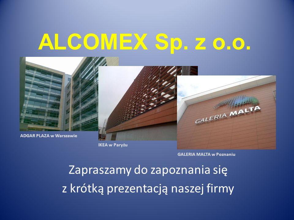 ALCOMEX Sp.z o.o. Nasza firma powstała w 2006 roku.