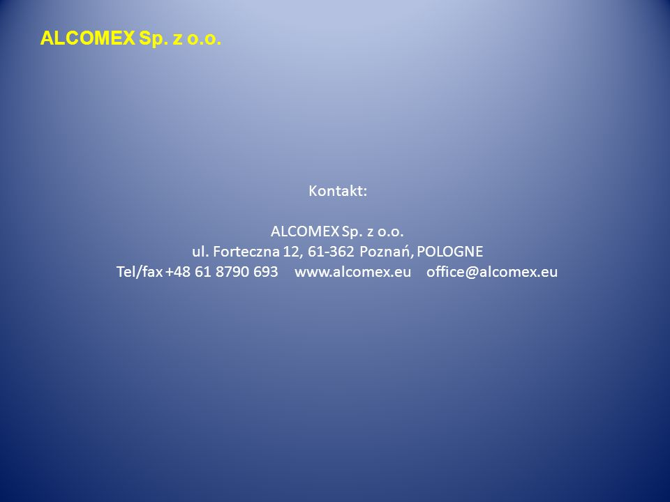 ALCOMEX Sp. z o.o. Kontakt: ALCOMEX Sp. z o.o. ul.