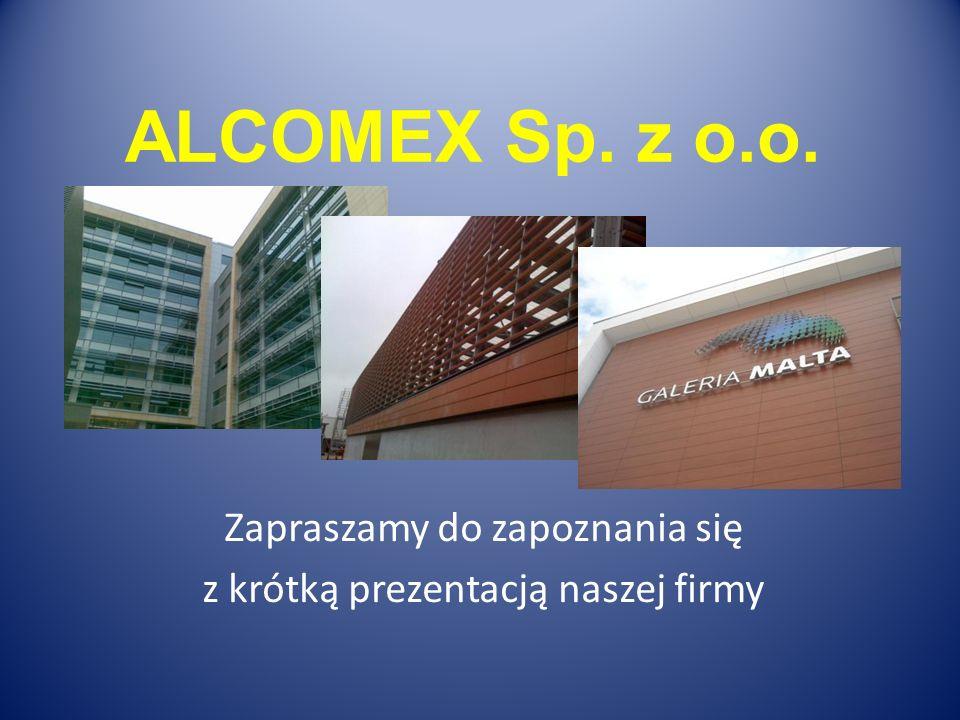 ALCOMEX Sp. z o.o. Zapraszamy do zapoznania się z krótką prezentacją naszej firmy