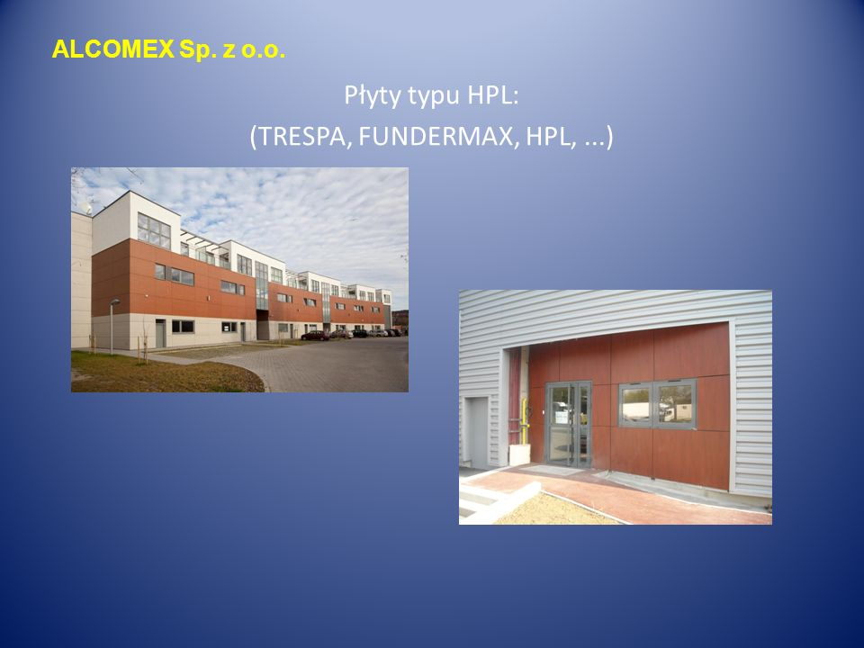 ALCOMEX Sp. z o.o. Płyty typu HPL: (TRESPA, FUNDERMAX, HPL,...)
