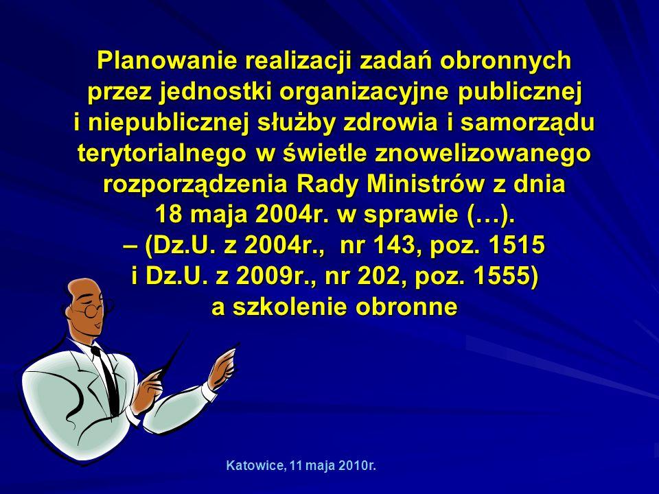 Planowanie realizacji zadań obronnych przez jednostki organizacyjne publicznej i niepublicznej służby zdrowia i samorządu terytorialnego w świetle znowelizowanego rozporządzenia Rady Ministrów z dnia 18 maja 2004r.