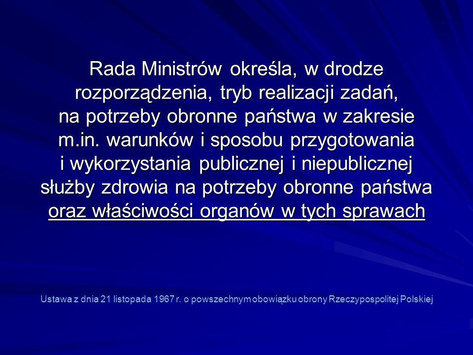 Rada Ministrów określa, w drodze rozporządzenia, tryb realizacji zadań, na potrzeby obronne państwa w zakresie m.in. warunków i sposobu przygotowania