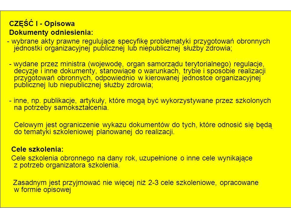 CZĘŚĆ I - Opisowa Dokumenty odniesienia: - wybrane akty prawne regulujące specyfikę problematyki przygotowań obronnych jednostki organizacyjnej public