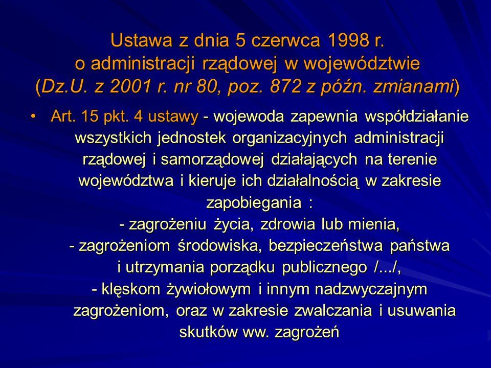 Art. 15 pkt. 4 ustawy - wojewoda zapewnia współdziałanie wszystkich jednostek organizacyjnych administracji rządowej i samorządowej działających na te