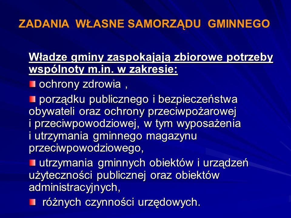 Władze gminy zaspokajają zbiorowe potrzeby wspólnoty m.in. w zakresie: ochrony zdrowia, ochrony zdrowia, porządku publicznego i bezpieczeństwa obywate