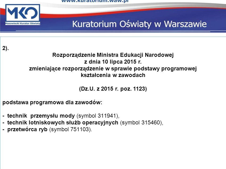 2). Rozporządzenie Ministra Edukacji Narodowej z dnia 10 lipca 2015 r.