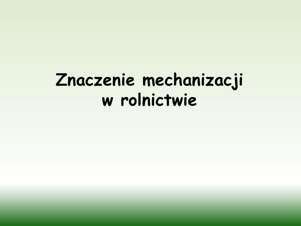Znaczenie mechanizacji w rolnictwie