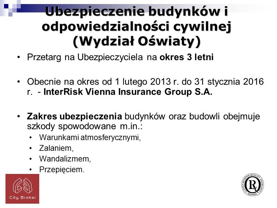 Ubezpieczenie budynków i odpowiedzialności cywilnej (Wydział Oświaty) Przetarg na Ubezpieczyciela na okres 3 letni Obecnie na okres od 1 lutego 2013 r.