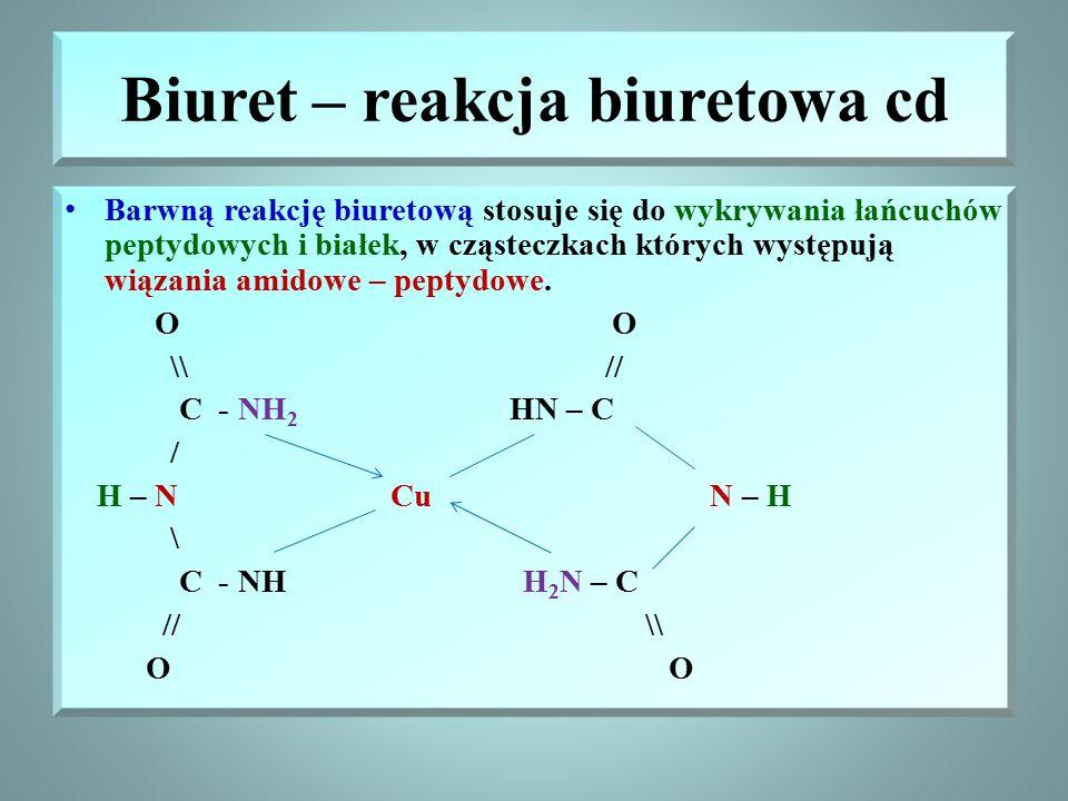 Biuret – reakcja biuretowa Biuret jest kondensatem dwóch cząsteczek mocznika, dobrze rozpuszcza się w wodzie, wchodzi w reakcje z Cu(OH) 2, z jonami C
