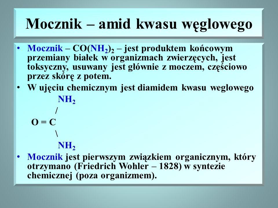 Mocznik – amid kwasu węglowego Mocznik – CO(NH 2 ) 2 – jest produktem końcowym przemiany białek w organizmach zwierzęcych, jest toksyczny, usuwany jest głównie z moczem, częściowo przez skórę z potem.
