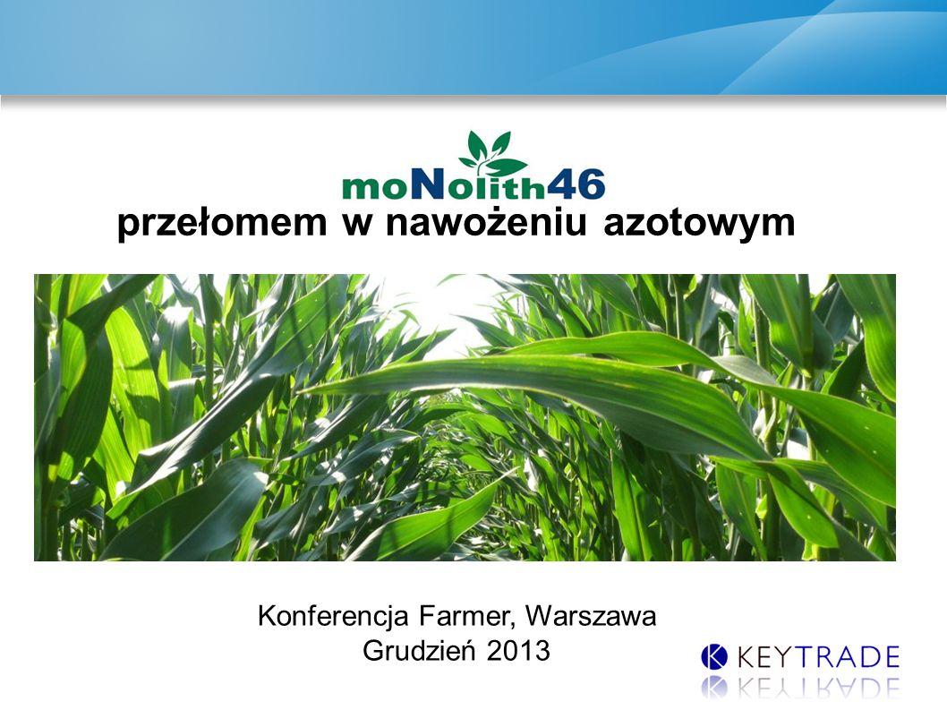 DAP & MAP UPDATE Konferencja Farmer, Warszawa Grudzień 2013 przełomem w nawożeniu azotowym