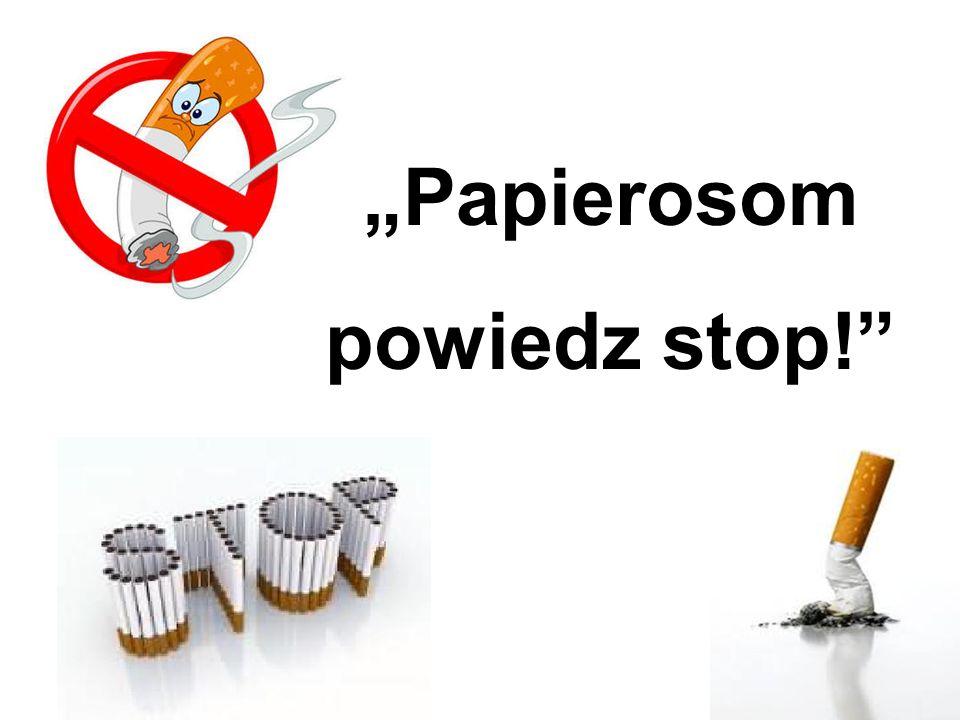 """""""Papierosom powiedz stop!"""