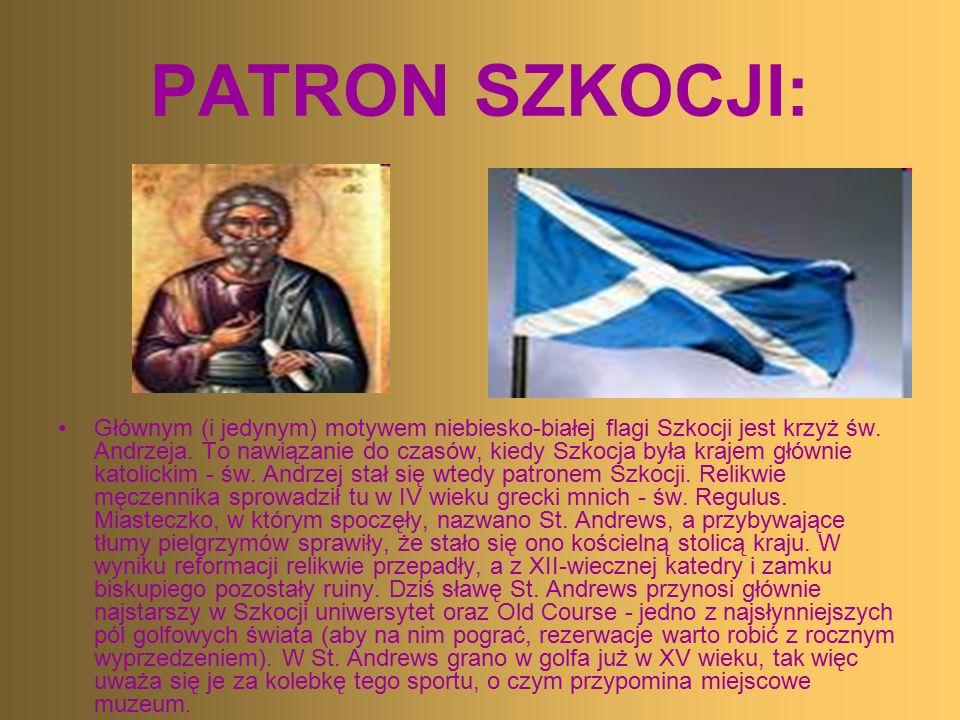 PATRON SZKOCJI: Głównym (i jedynym) motywem niebiesko-białej flagi Szkocji jest krzyż św. Andrzeja. To nawiązanie do czasów, kiedy Szkocja była krajem