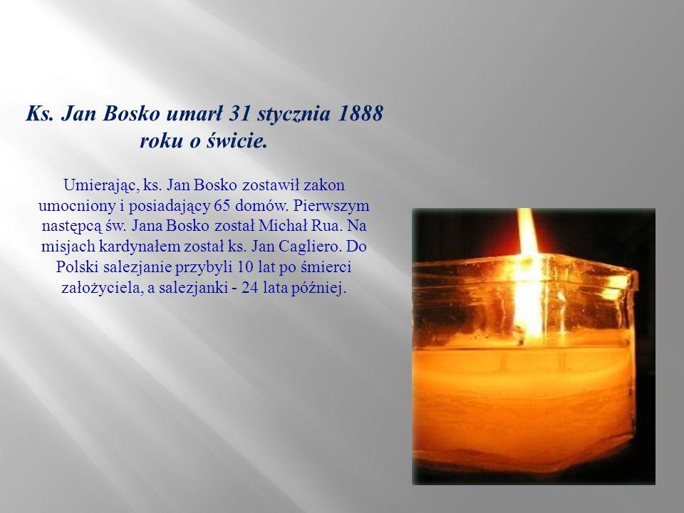 Ks. Jan Bosko umarł 31 stycznia 1888 roku o świcie.