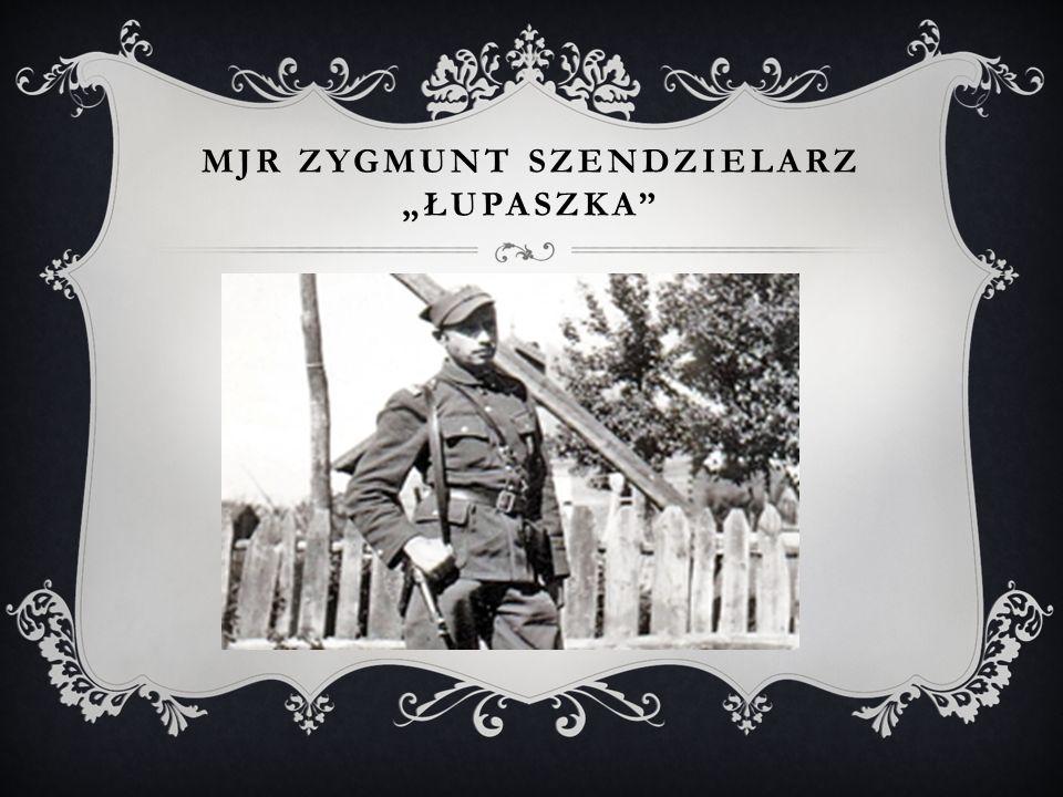 """MJR ZYGMUNT SZENDZIELARZ """"ŁUPASZKA"""