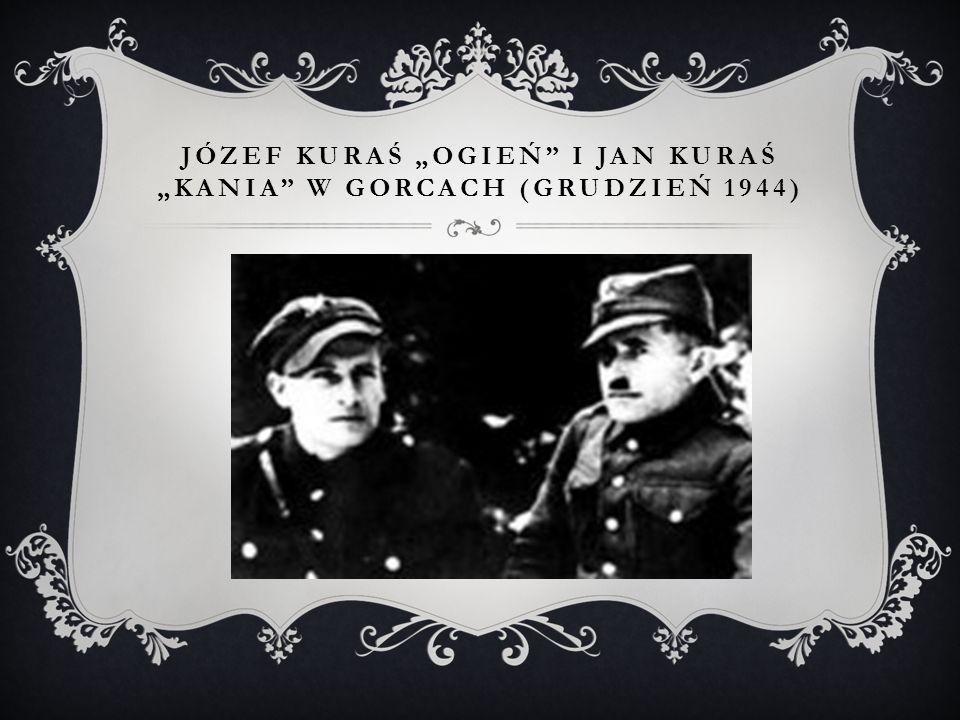 """JÓZEF KURAŚ """"OGIEŃ"""" I JAN KURAŚ """"KANIA"""" W GORCACH (GRUDZIEŃ 1944)"""