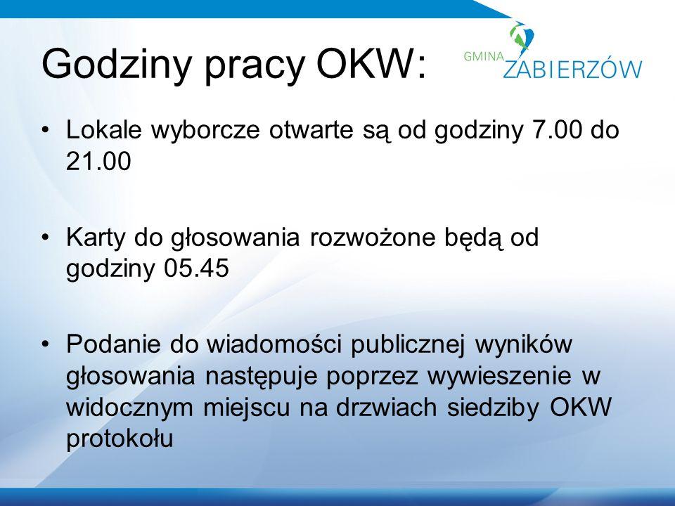 Godziny pracy OKW: Lokale wyborcze otwarte są od godziny 7.00 do 21.00 Karty do głosowania rozwożone będą od godziny 05.45 Podanie do wiadomości publicznej wyników głosowania następuje poprzez wywieszenie w widocznym miejscu na drzwiach siedziby OKW protokołu