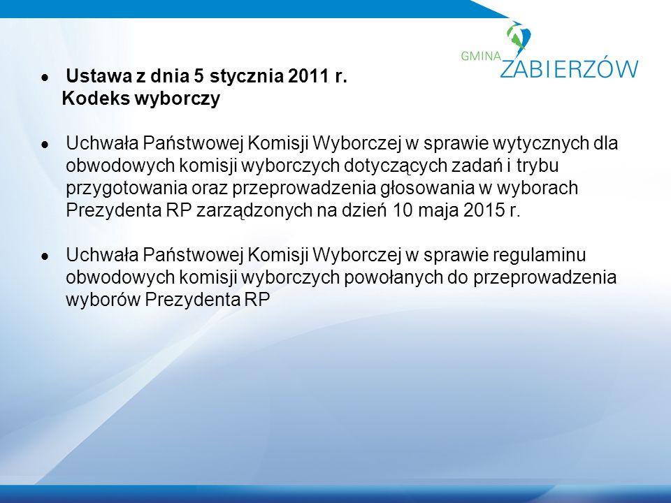  Ustawa z dnia 5 stycznia 2011 r. Kodeks wyborczy  Uchwała Państwowej Komisji Wyborczej w sprawie wytycznych dla obwodowych komisji wyborczych dotyc