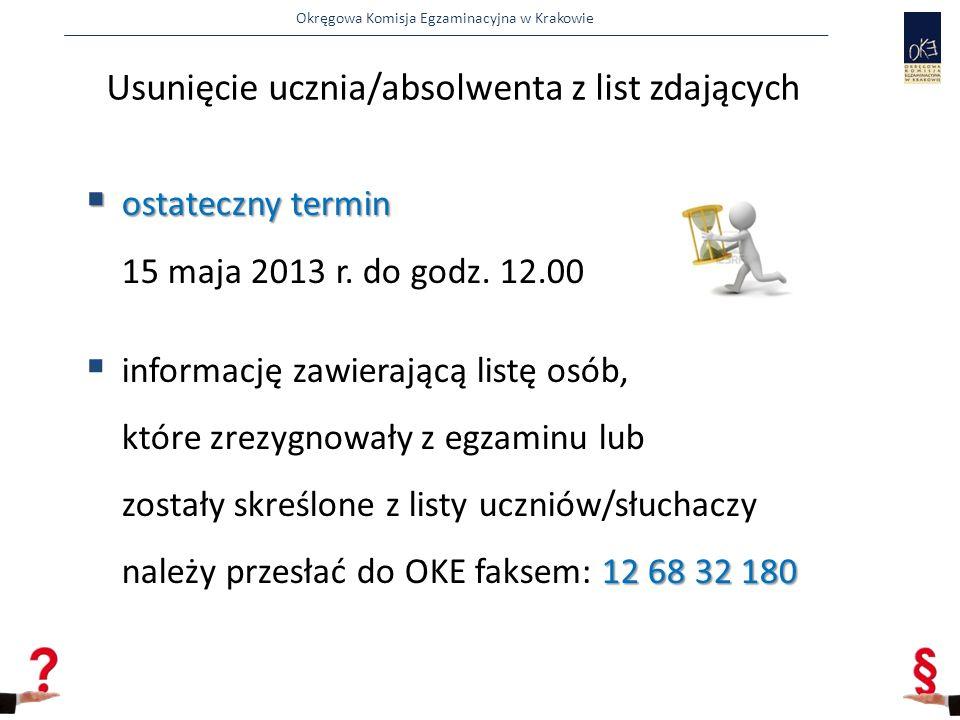 Okręgowa Komisja Egzaminacyjna w Krakowie  ostateczny termin  ostateczny termin 15 maja 2013 r.