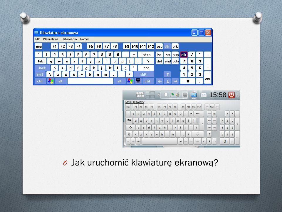 O Jak uruchomić klawiaturę ekranową