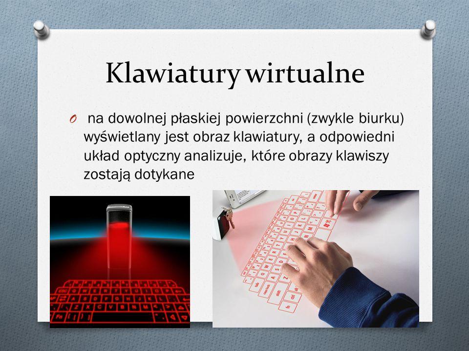 Klawiatury wirtualne O na dowolnej płaskiej powierzchni (zwykle biurku) wyświetlany jest obraz klawiatury, a odpowiedni układ optyczny analizuje, które obrazy klawiszy zostają dotykane