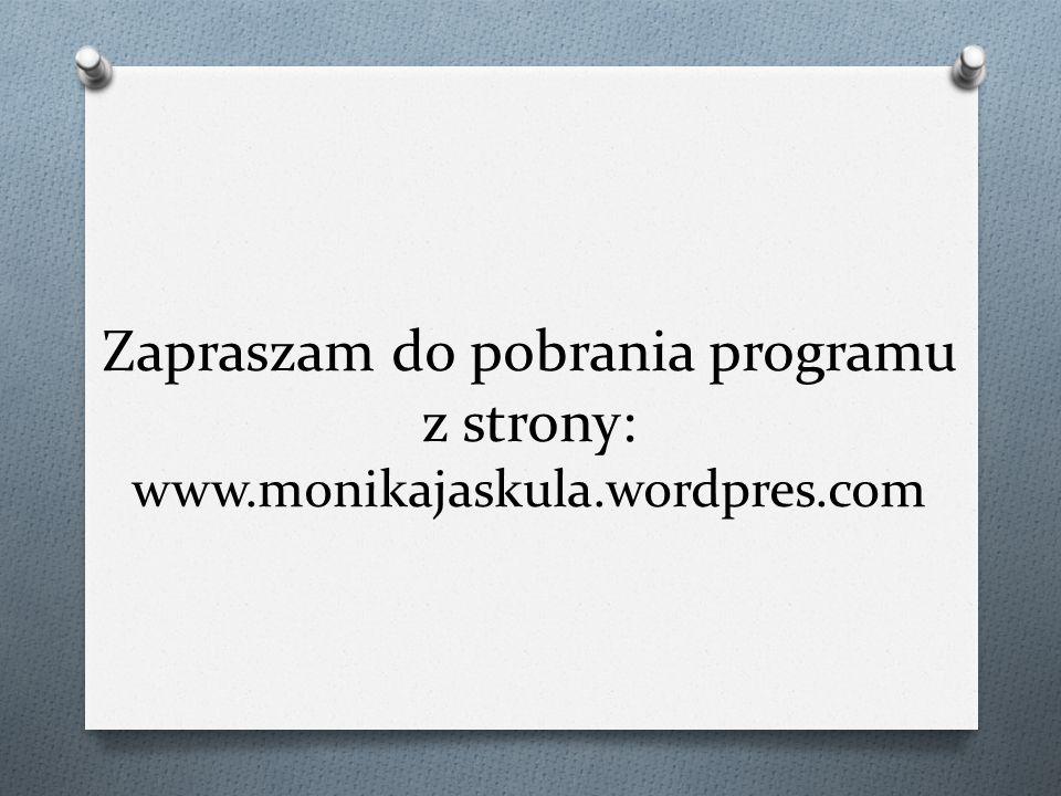 Zapraszam do pobrania programu z strony: www.monikajaskula.wordpres.com
