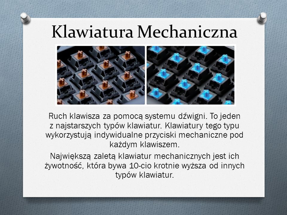 Klawiatura Mechaniczna Ruch klawisza za pomocą systemu dźwigni.