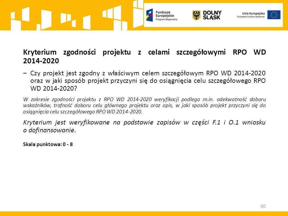 Kryterium zgodności projektu z celami szczegółowymi RPO WD 2014-2020 ‒Czy projekt jest zgodny z właściwym celem szczegółowym RPO WD 2014-2020 oraz w j