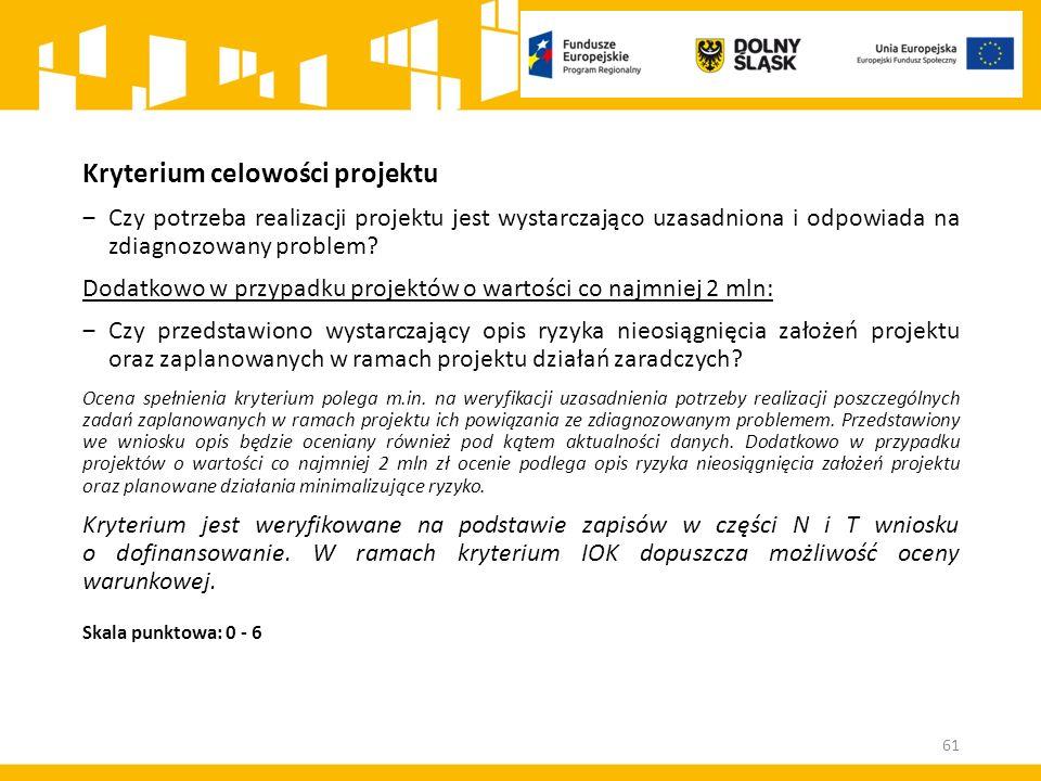 Kryterium celowości projektu ‒Czy potrzeba realizacji projektu jest wystarczająco uzasadniona i odpowiada na zdiagnozowany problem? Dodatkowo w przypa
