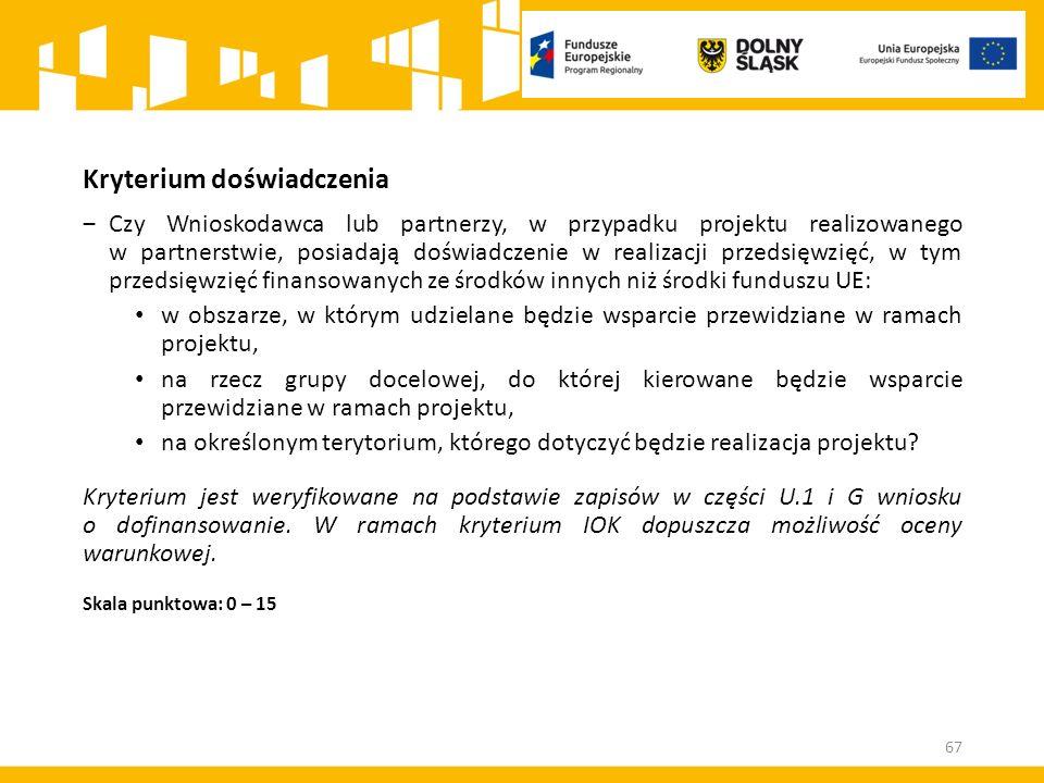 Kryterium doświadczenia ‒Czy Wnioskodawca lub partnerzy, w przypadku projektu realizowanego w partnerstwie, posiadają doświadczenie w realizacji przed