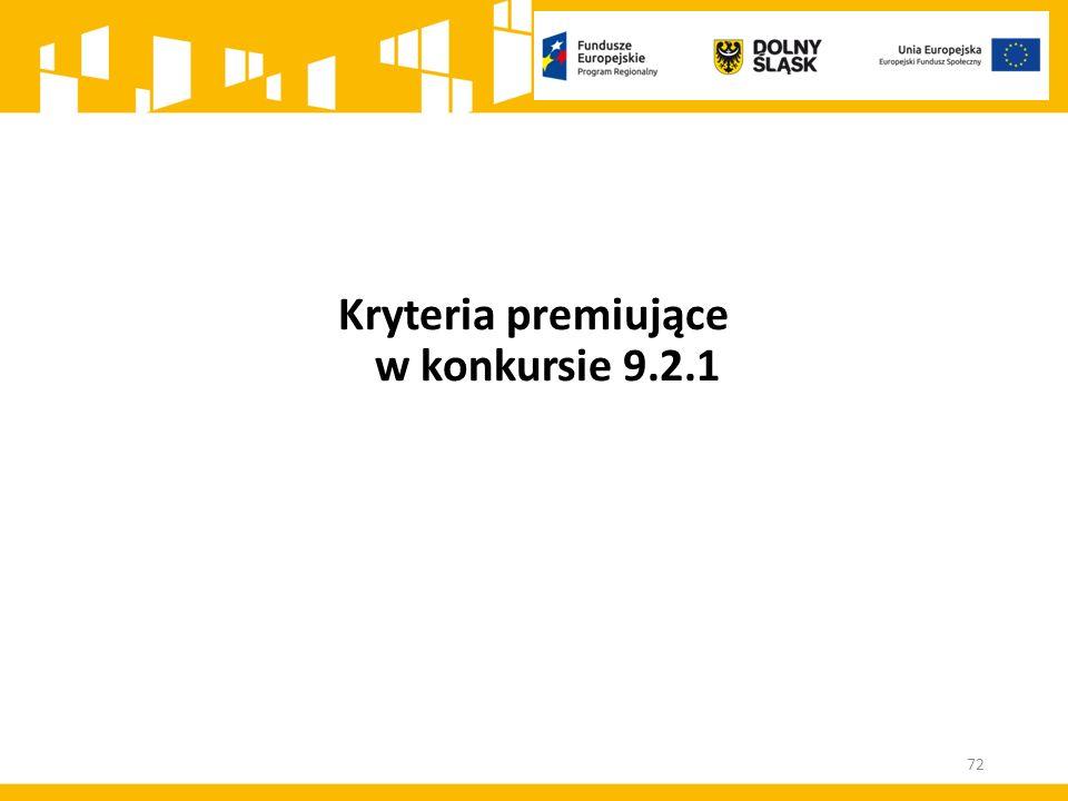 Kryteria premiujące w konkursie 9.2.1 72