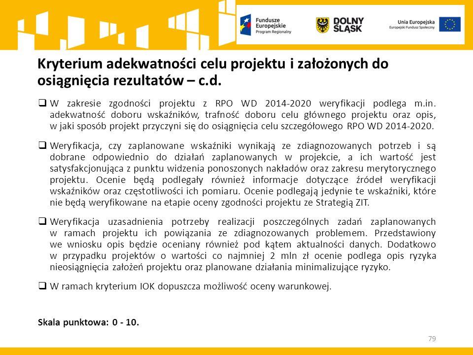Kryterium adekwatności celu projektu i założonych do osiągnięcia rezultatów – c.d.  W zakresie zgodności projektu z RPO WD 2014-2020 weryfikacji podl