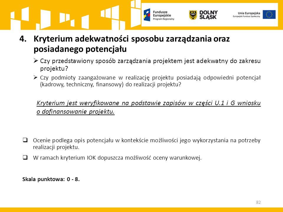 82 4.Kryterium adekwatności sposobu zarządzania oraz posiadanego potencjału  Czy przedstawiony sposób zarządzania projektem jest adekwatny do zakresu