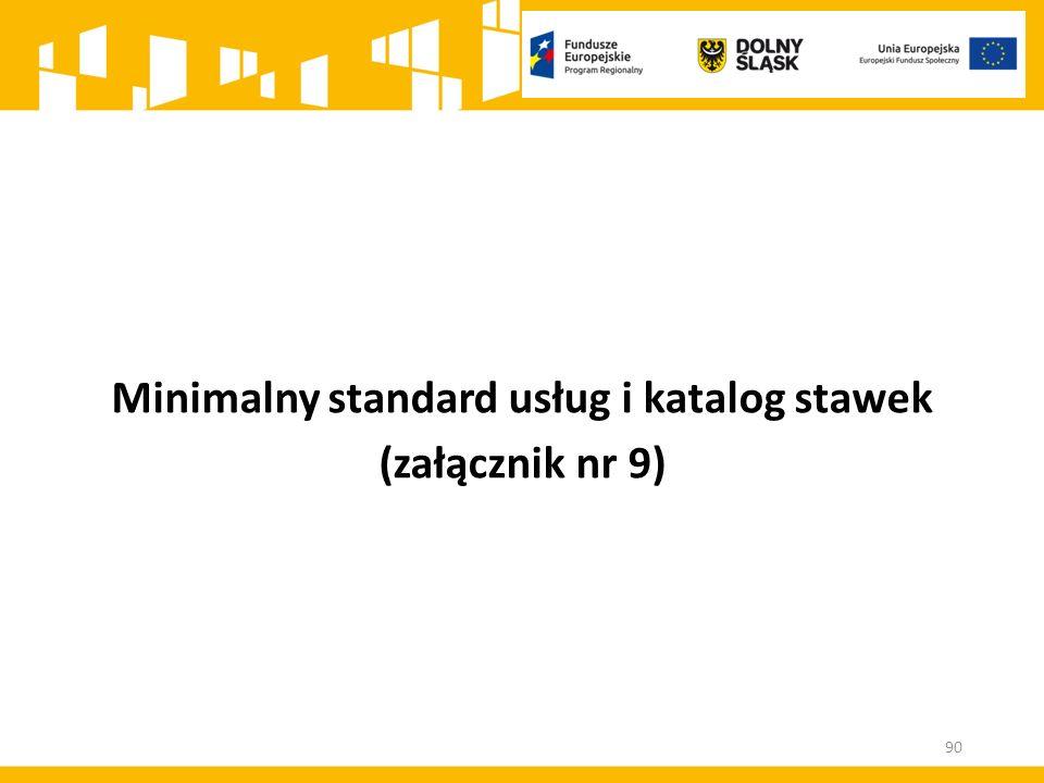 Minimalny standard usług i katalog stawek (załącznik nr 9) 90