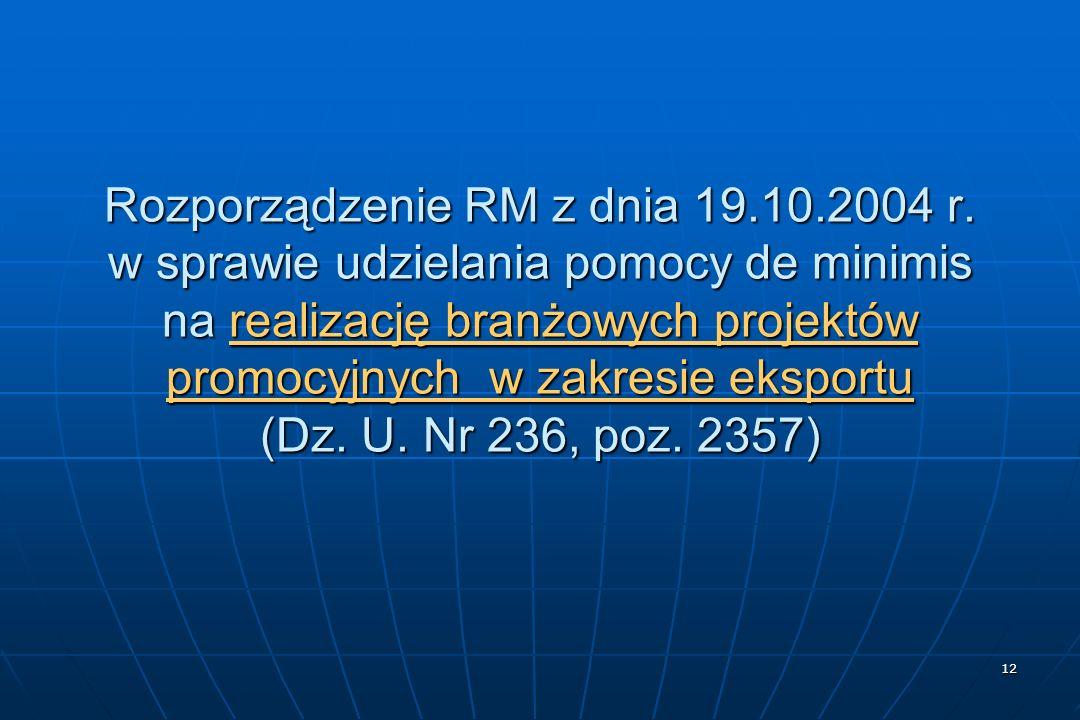 12 Rozporządzenie RM z dnia 19.10.2004 r.