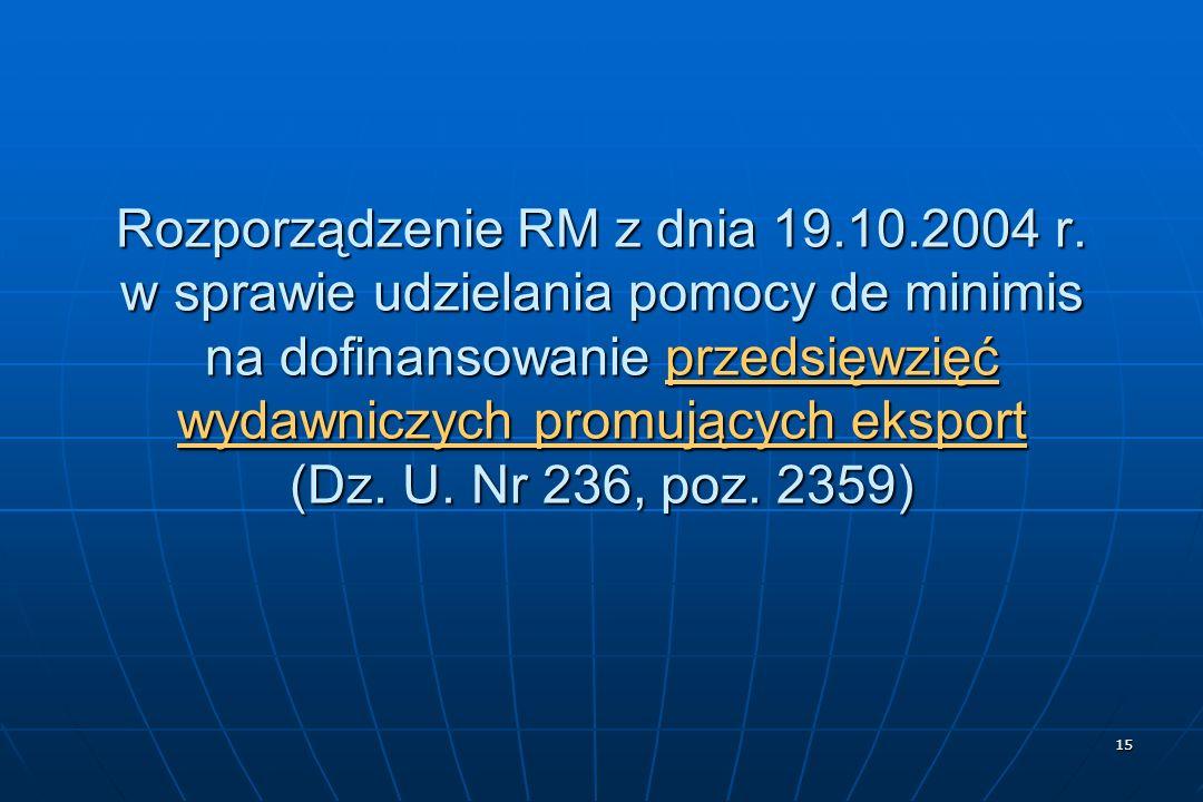 15 Rozporządzenie RM z dnia 19.10.2004 r.