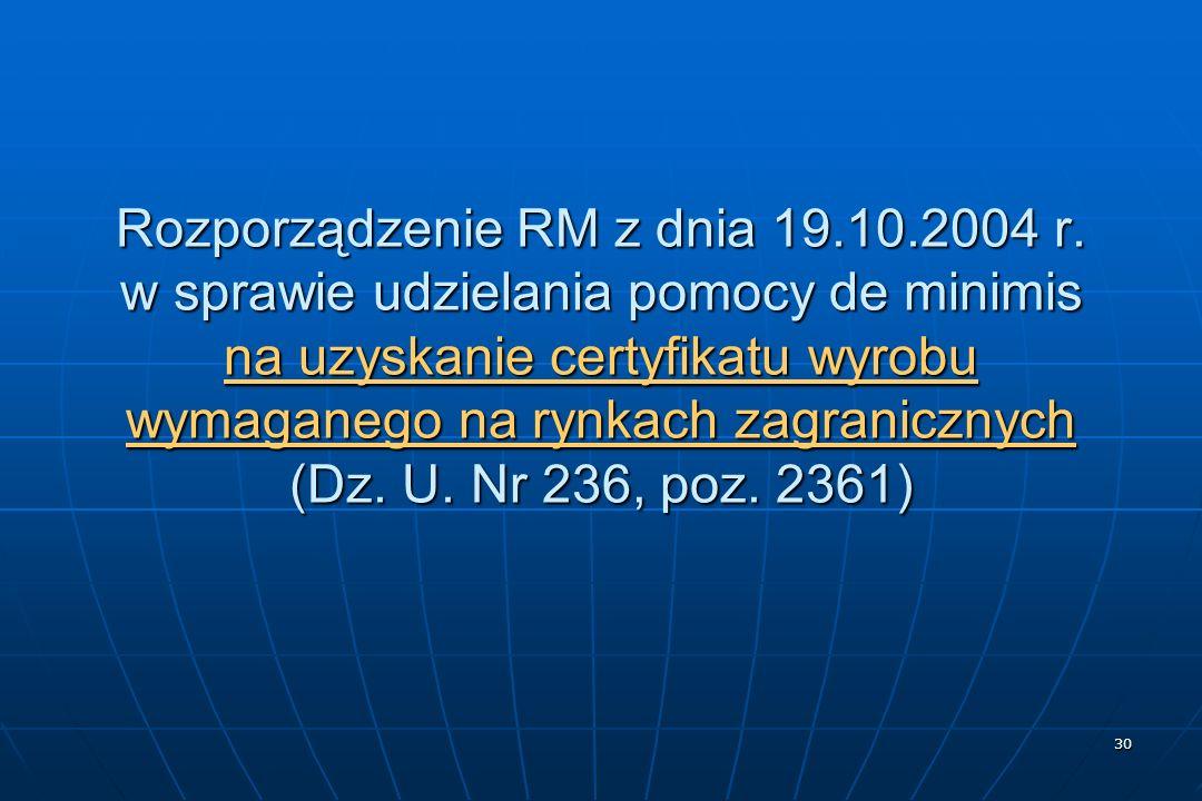 30 Rozporządzenie RM z dnia 19.10.2004 r.