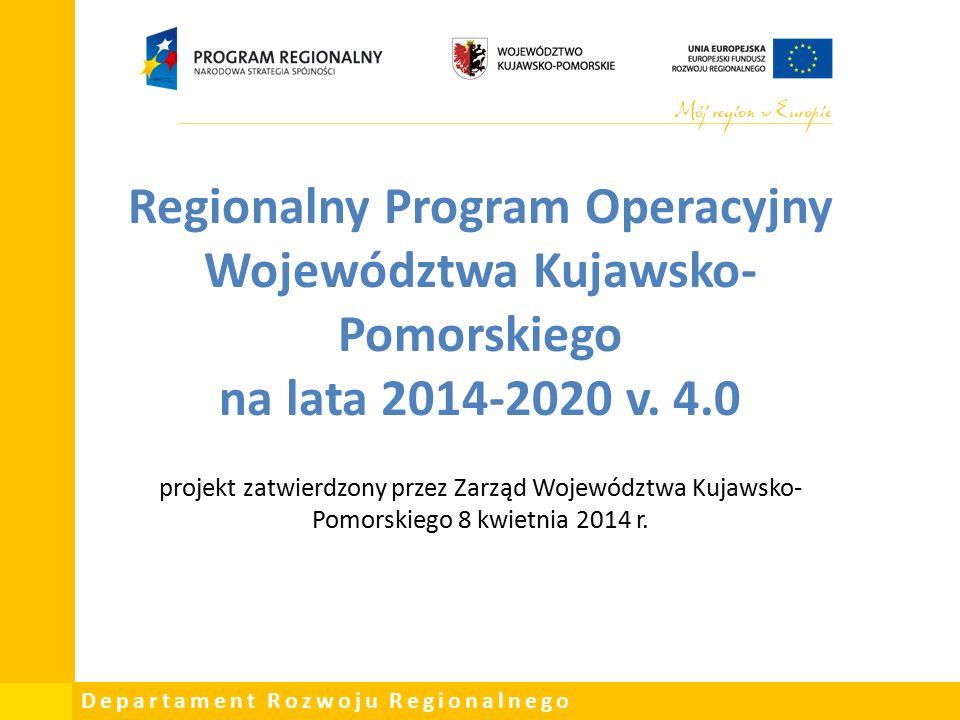 Departament Rozwoju Regionalnego Regionalny Program Operacyjny Województwa Kujawsko- Pomorskiego na lata 2014-2020 v.