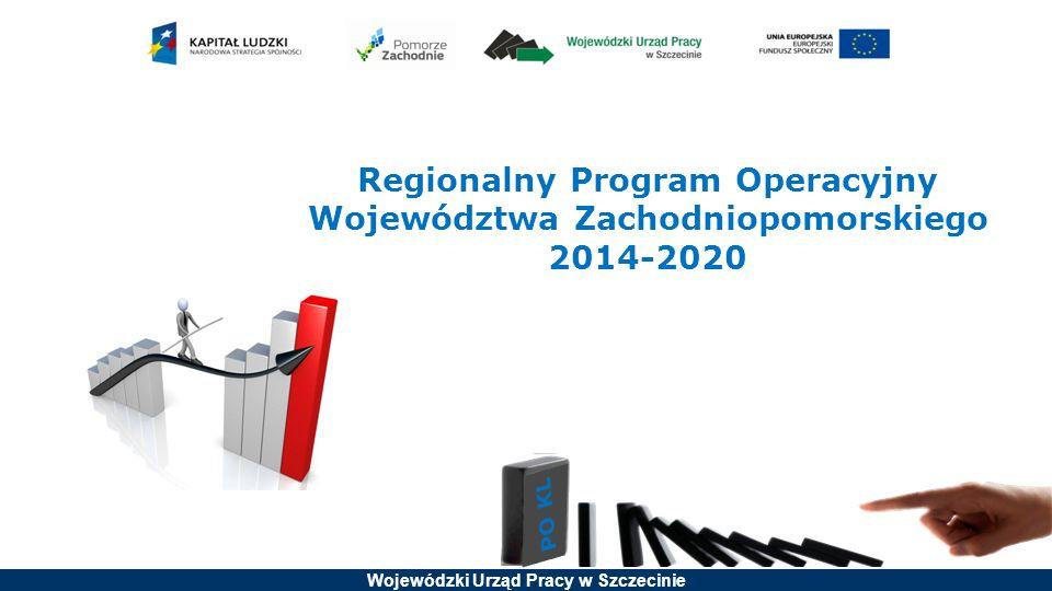 Wojewódzki Urząd Pracy w Szczecinie Regionalny Program Operacyjny Województwa Zachodniopomorskiego 2014-2020