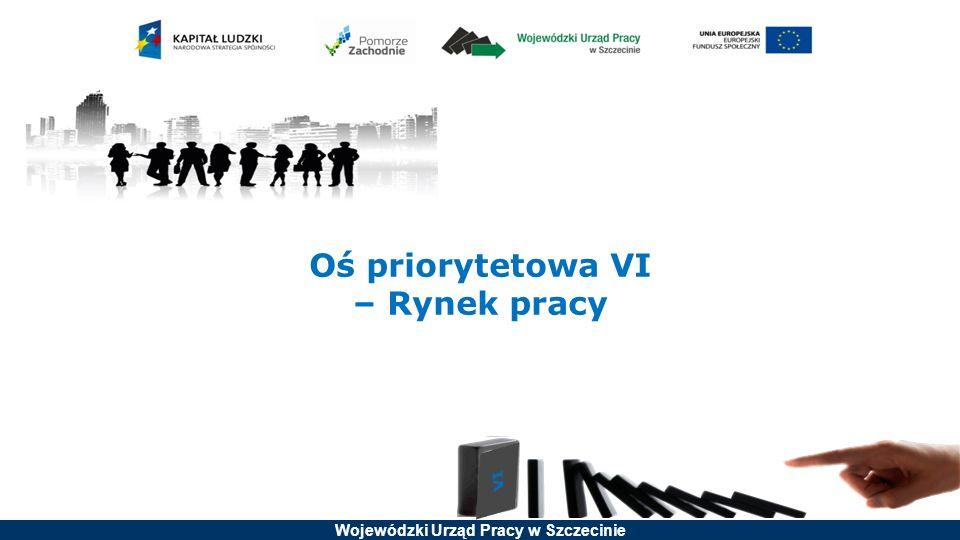 Wojewódzki Urząd Pracy w Szczecinie Oś priorytetowa VI – Rynek pracy Priorytet inwestycyjny 8.5 Zapewnianie dostępu do zatrudnienia osobom poszukującym pracy i nieaktywnym zawodowo, w tym podejmowanie lokalnych inicjatyw na rzecz zatrudnienia oraz wspieranie mobilności pracowników Alokacja: 67 000 000 EUR - EFS Typy projektów: 1.Kompleksowe wsparcie dla osób bezrobotnych, nieaktywnych zawodowo i poszukujących pracy obejmujące pomoc w aktywnym poszukiwaniu pracy oraz działania na rzecz podnoszenia kwalifikacji zawodowych, a także pomoc w zdobywaniu doświadczenia zawodowego; 2.Wsparcie dla tworzenia nowych miejsc pracy poprzez m.in.