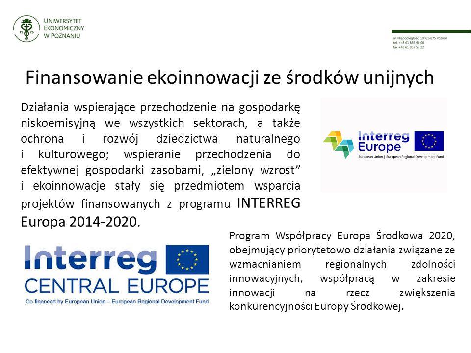 """Finansowanie ekoinnowacji ze środków unijnych Działania wspierające przechodzenie na gospodarkę niskoemisyjną we wszystkich sektorach, a także ochrona i rozwój dziedzictwa naturalnego i kulturowego; wspieranie przechodzenia do efektywnej gospodarki zasobami, """"zielony wzrost i ekoinnowacje stały się przedmiotem wsparcia projektów finansowanych z programu INTERREG Europa 2014-2020."""
