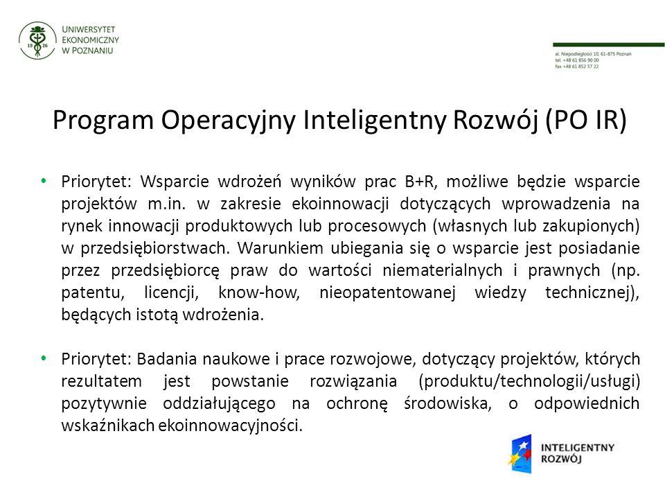 Program Operacyjny Inteligentny Rozwój (PO IR) Priorytet: Wsparcie wdrożeń wyników prac B+R, możliwe będzie wsparcie projektów m.in.