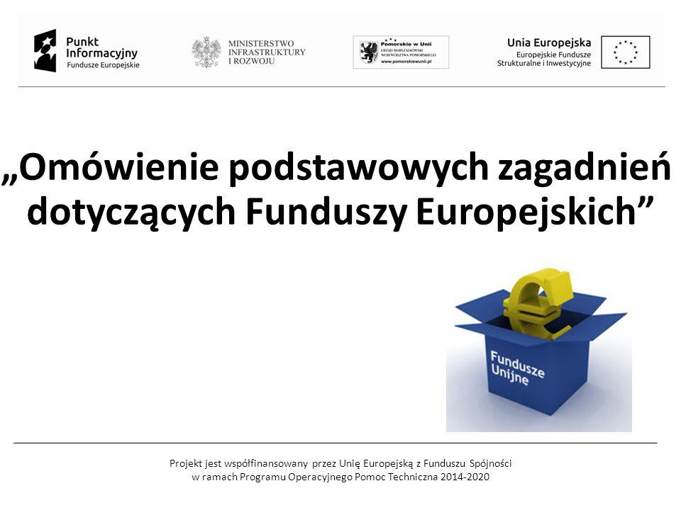 """Projekt jest współfinansowany przez Unię Europejską z Funduszu Spójności w ramach Programu Operacyjnego Pomoc Techniczna 2014-2020 """"Omówienie podstawowych zagadnień dotyczących Funduszy Europejskich"""