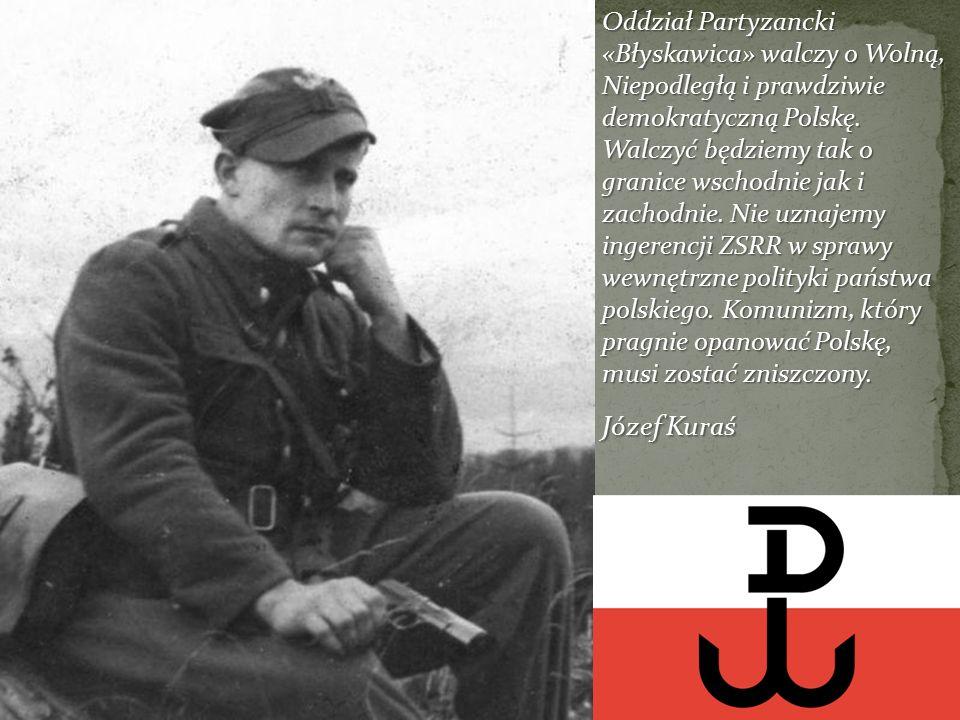 Oddział Partyzancki «Błyskawica» walczy o Wolną, Niepodległą i prawdziwie demokratyczną Polskę.