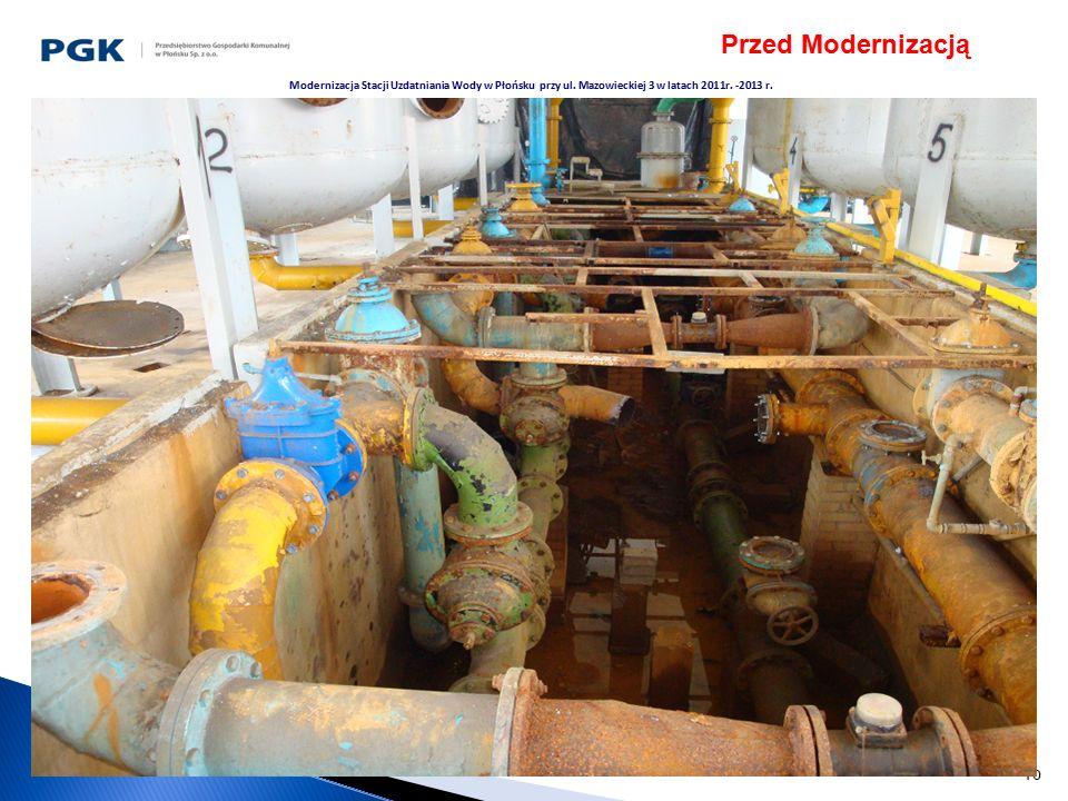 10 Modernizacja Stacji Uzdatniania Wody w Płońsku przy ul. Mazowieckiej 3 w latach 2011r. -2013 r. Przed Modernizacją