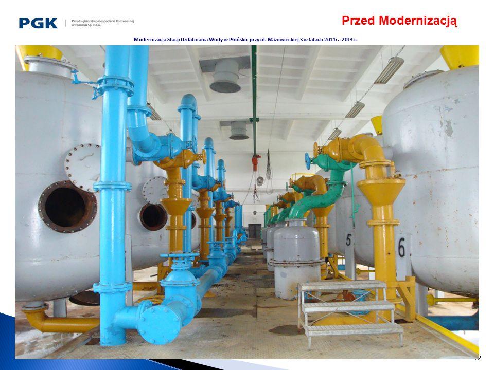 12 Modernizacja Stacji Uzdatniania Wody w Płońsku przy ul. Mazowieckiej 3 w latach 2011r. -2013 r. Przed Modernizacją